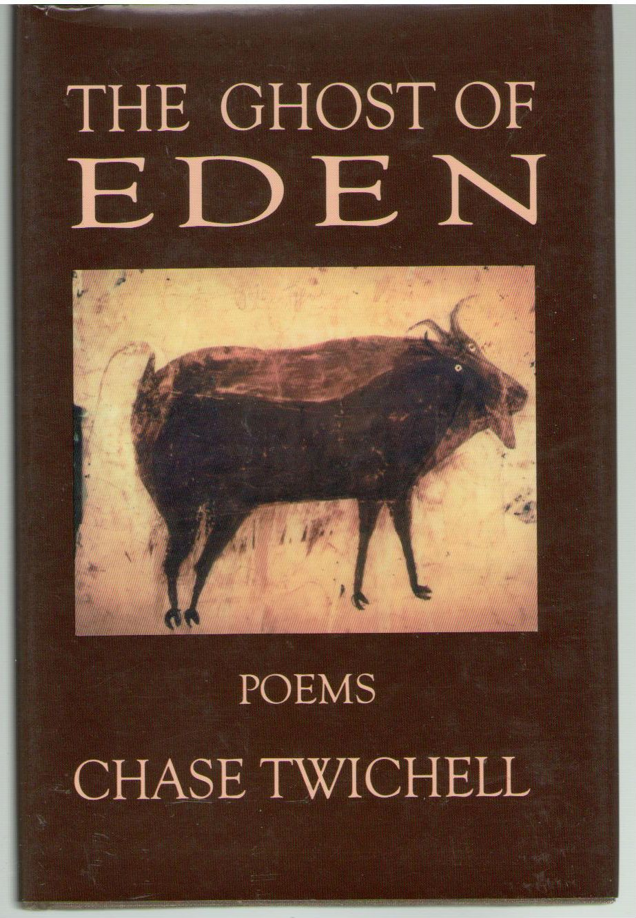 The Ghost of Eden: Poems, Chase Twichell